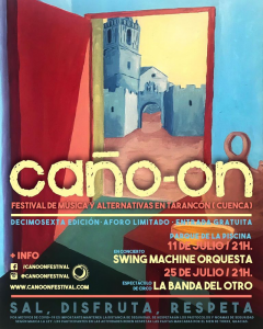 CAÑO-ON, FESTIVAL DE MÚSICA Y ALTERNATIVAS EN TARANCÓN.